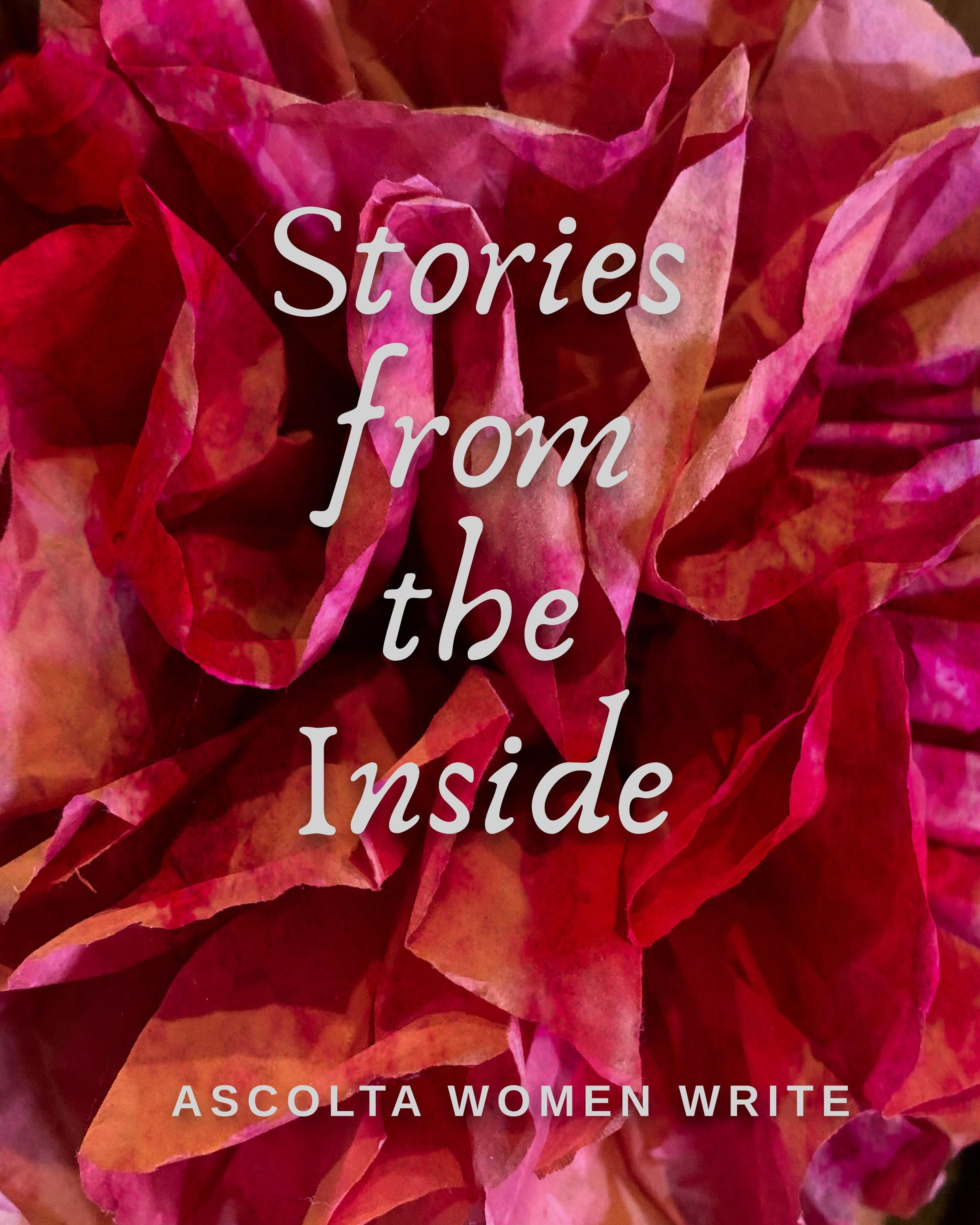 Ascolta Women Write, Stories from the Inside